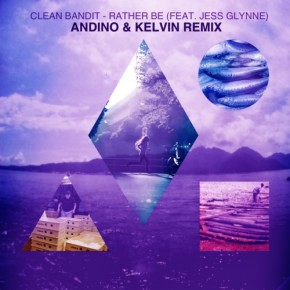 Clean Bandit - Rather Be (Andino & Kelvin Remix)