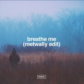 Sia - Breathe Me (Metwally Edit)