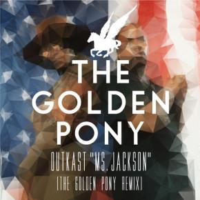 OutKast - Ms. Jackson (The Golden Pony Remix)