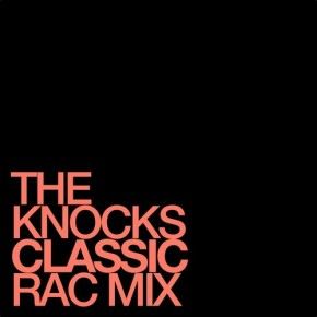 The Knocks - Classic (RAC Mix)