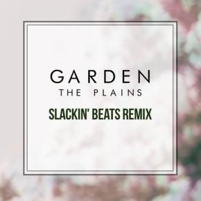 Garden - The Plains (Slackin' Beats Remix)