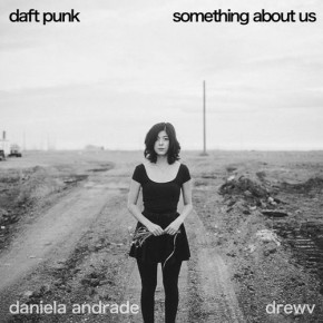 Daft Punk - Something About Us (Drewv x Daniela Andrade Cover)