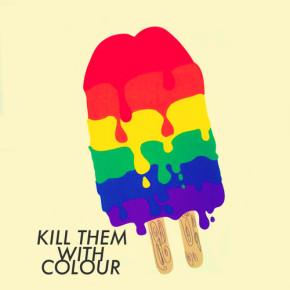 Kill Them With Colour - Always Somethin
