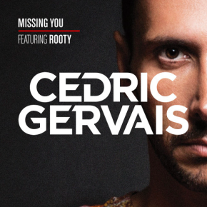 Cedric Gervais - Missing You ft. Rooty