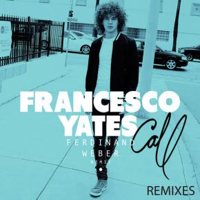 Francesco Yates - Call (Ferdinand Weber Remix)