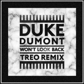 Duke Dumont - Won't Look Back (TREO Remix)