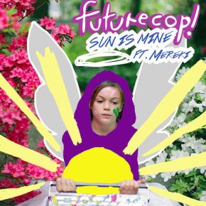 Futurecop! - Sun Is Mine feat. Mereki (Cesare Remix)