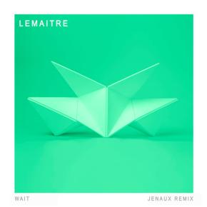 Lemaitre - Wait (Jenaux Remix)