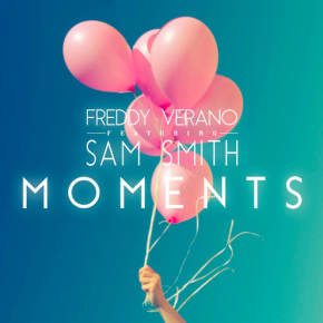 Freddy Verano ft. Sam Smith - Moments