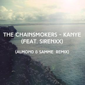 The Chainsmokers - Kanye (feat. sirenXX) [ALMOND & SAMME Remix]