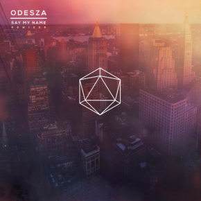 Odesza - Say My Name feat. Zyra (Jai Wolf Remix)