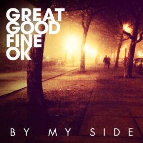 Great Good Fine Ok - By My Side
