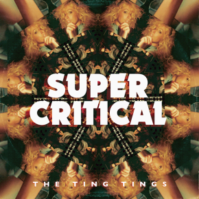 The Ting Tings - Super Critical (Album Review)