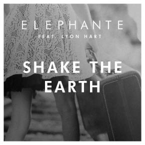 Elephante - Shake The Earth ft. Lyon Hart