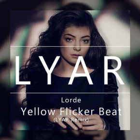 Lorde - Yellow Flicker Beat (LYAR Remix)