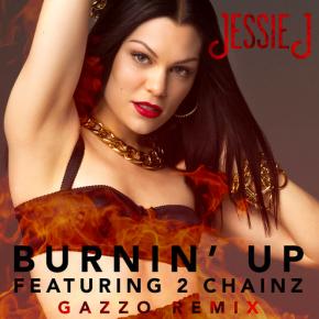 Jessie J Feat. 2 Chainz - Burnin' Up (Gazzo Remix)