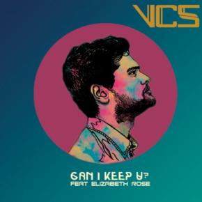 YMR Track of The Week: VCS - Can I Keep U? (Ft. Elizabeth Rose)