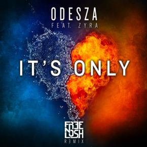 Odesza - It's Only feat. Zyra (Free n Losh Remix)