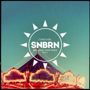Melanie Martinez - Carousel (SNBRN Remix)
