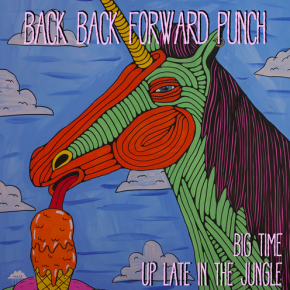 Back Back Forward Punch - Big Time / Up Late In The Jungle