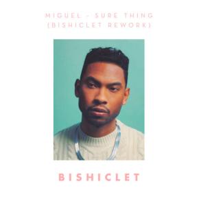 Miguel - Sure Thing (Bishiclet Rework)
