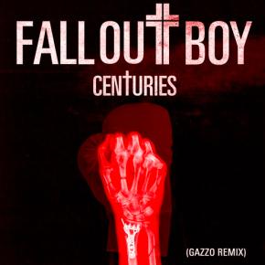 Fall Out Boy - Centuries (Gazzo Remix)
