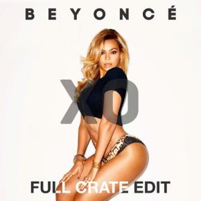 Beyoncé - XO (Full Crate Edit)
