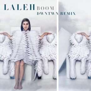 Laleh - BOOM (DWNTWN Remix)