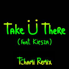 Jack Ü - Take Ü There ft. Kiesza [Tchami Remix]