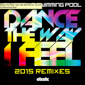 Ou Est Le Swimming Pool - Dance The Way I Feel (Set Mo Remix)