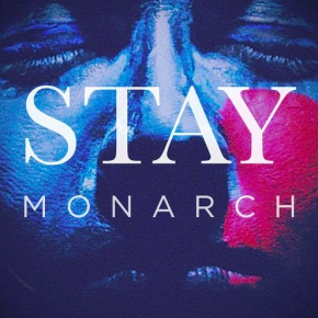 Monarch - Stay