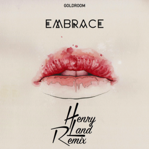 Goldroom - Embrace (Henry Land Remix)