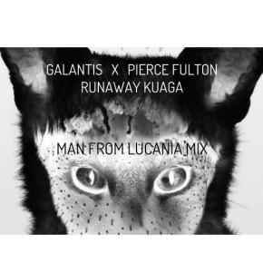 Galantis X Pierce Fulton - Runaway Kuaga (Man From Lucania Mix)