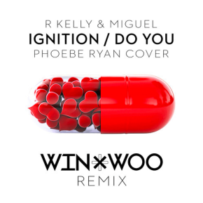 Phoebe Ryan - Ignition/Do You (R Kelly & Miguel Cover) Win & Woo Remix