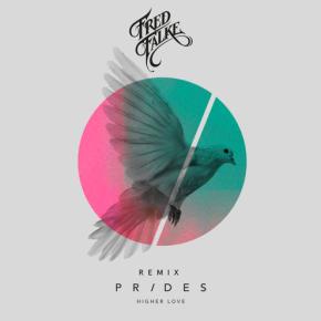Prides - Higher Love (Fred Falke Remix)