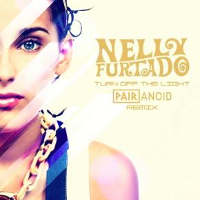 Nelly Furtado - Turn Off The Light (Pairanoid Remix)