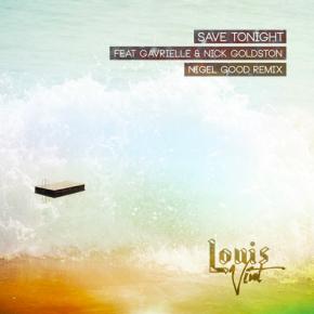 Louis Vivet - Save Tonight (Nigel Good Remix)