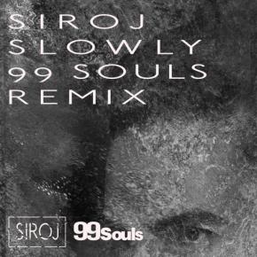 SIROJ - Slowly featuring Ayden (99 Souls Remix)