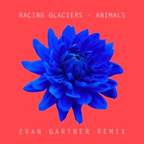 Racing Glaciers - Animal (Evan Gartner Remix)