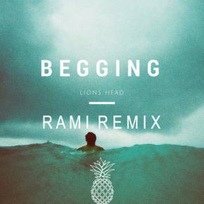 Lions Head - Begging (Rami Remix)