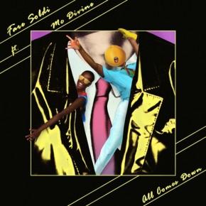 Fare Soldi ft. Mc Divine - All Comes Down