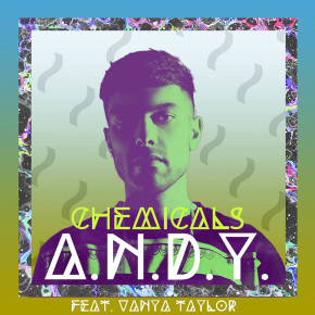 YMR Track of The Week: A.N.D.Y. - Chemicals (Feat. Vanya Taylor)
