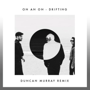 ON AN ON - Drifting (Duncan Murray Remix)