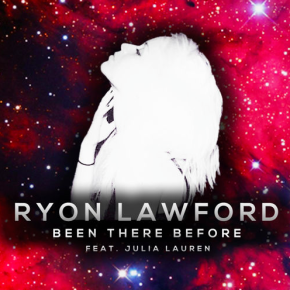 Ryon Lawford - Been There Before (feat. Julia Lauren)
