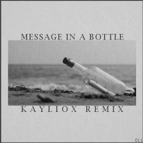 The Police - Message In A Bottle (Kayliox 'Deep House' Remix)