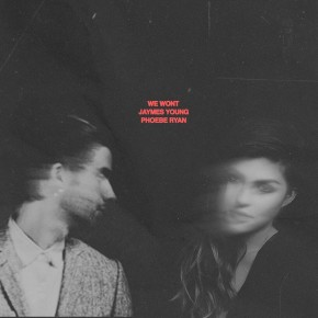 Jaymes Young and Phoebe Ryan - We Won't