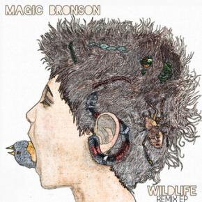 Magic Bronson - Wildlife Remix EP