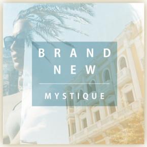 Mystique - Brand New