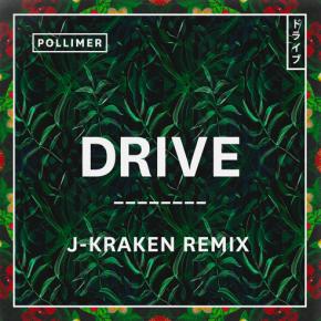 Pollimer - Drive (J-Kraken Remix)