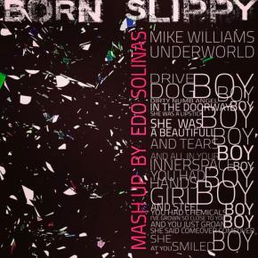 Underworld - Born Slippy (Edo Solinas Mashup)